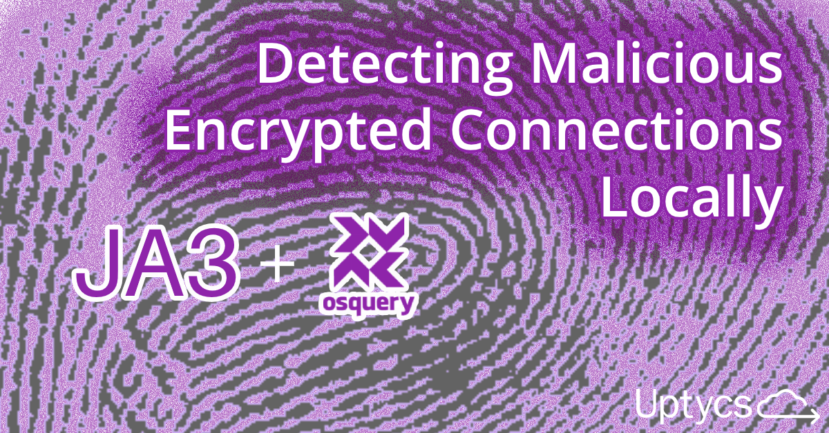 Blog_ Detecting Malicious Encrypted Connections Locally-1