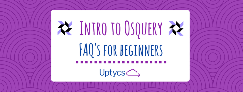 Intro to Osquery for Blog