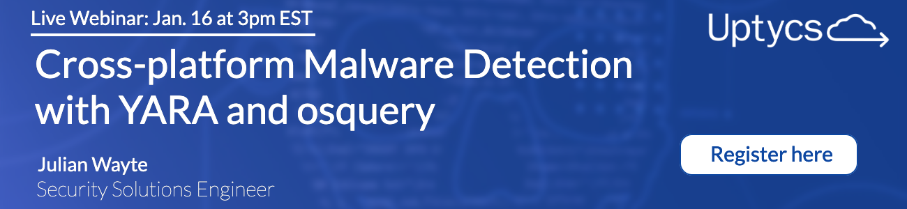 Register for our webinar: Malware Detection with YARA and osquery