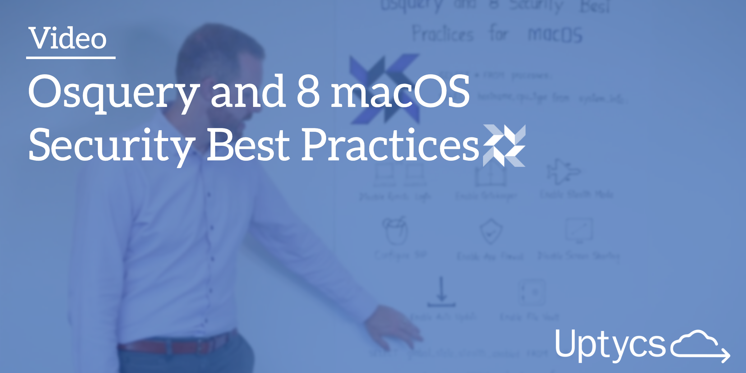 [Video] Osquery and 8 macOS Security Best Practices